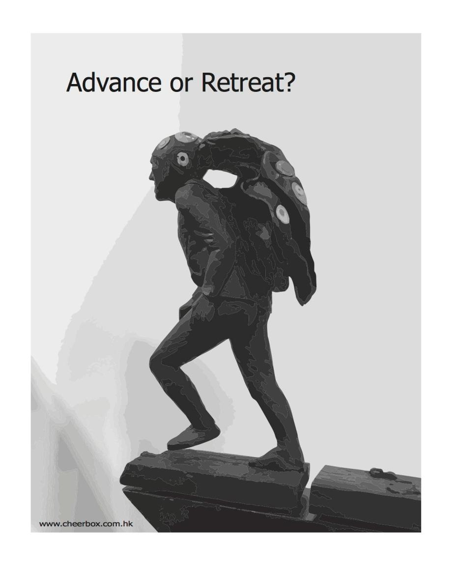 Advance or retreat